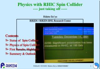 Contents  Status of  Spin Collider  Physics of Spin Collider  First Results, Highlights