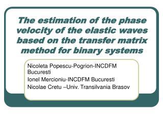 Nicoleta Popescu-Pogrion-INCDFM Bucuresti Ionel Mercioniu-INCDFM Bucuresti