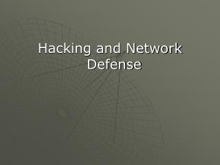 Hacking and Network Defense
