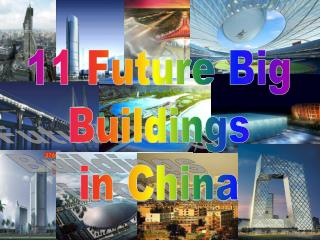 11 Future Big Buildings in China
