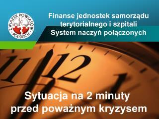 Finanse jednostek samorządu terytorialnego i szpitali System naczyń połączonych