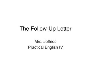 The Follow-Up Letter