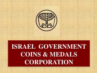 ISRAEL  GOVERNMENT COINS  MEDALS CORPORATION
