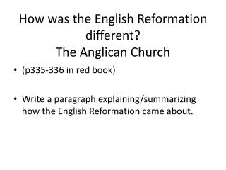 How was the English Reformation different? The Anglican Church
