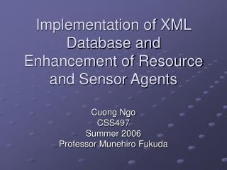 Implementation of XML Database and Enhancement of Resource and Sensor Agents