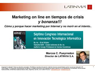 Marketing on line en tiempos de crisis  y bonanza!!!