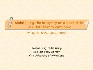 Maintaining the integrity of e-book titles  in CityU library catalogue