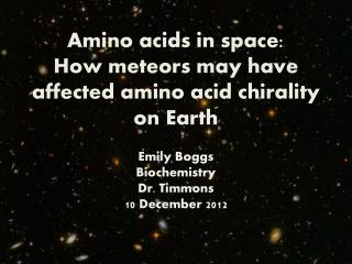 Amino acids in space:  How meteors may have affected amino acid chirality on Earth