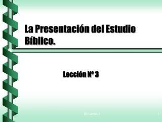 La Presentación del Estudio Bíblico.