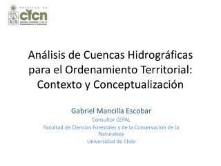 Análisis de Cuencas Hidrográficas para el Ordenamiento Territorial:  Contexto y Conceptualización
