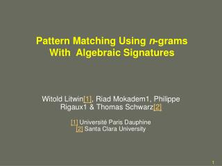 Pattern Matching Using  n -grams  With  Algebraic Signatures