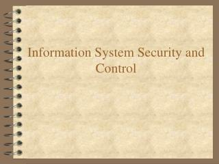 Information System Security and Control