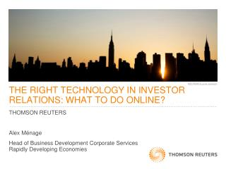 THE RIGHT TECHNOLOGY IN INVESTOR RELATIONS: WHAT TO DO ONLINE?
