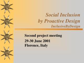 Social Inclusion  by Proactive Design InclusiveByDesign
