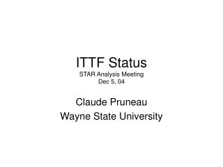 ITTF Status STAR Analysis Meeting  Dec 5, 04