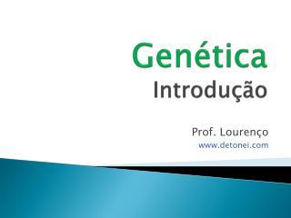 Genética Introdução