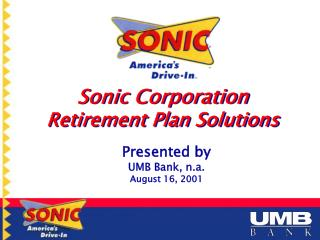 Sonic Corporation Retirement Plan Solutions