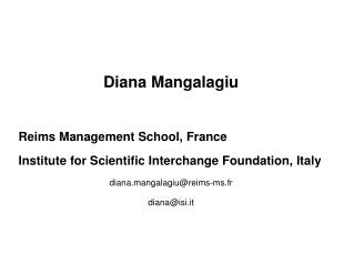 Diana Mangalagiu Reims Management School, France