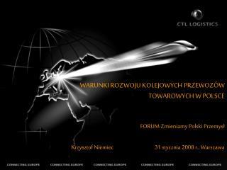 WARUNKI ROZWOJU KOLEJOWYCH PRZEWOZÓW TOWAROWYCH W POLSCE  FORUM Zmieniamy Polski Przemysł