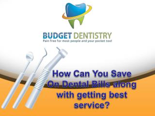 How Can You Save On Dental Bills along with getting best ser