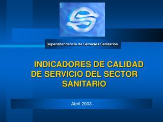 INDICADORES DE CALIDAD DE SERVICIO DEL SECTOR SANITARIO