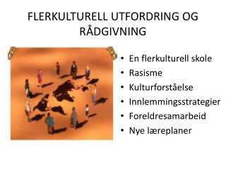 FLERKULTURELL UTFORDRING OG R DGIVNING