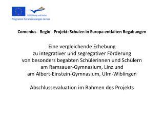Comenius -  Regio  - Projekt: Schulen in Europa entfalten Begabungen