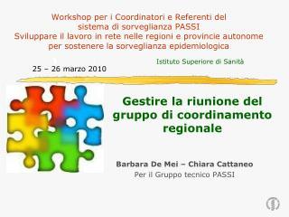Barbara De Mei � Chiara Cattaneo Per il Gruppo tecnico PASSI