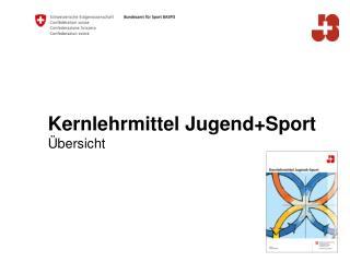 Kernlehrmittel Jugend+Sport Übersicht