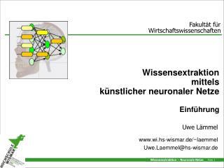 Wissensextraktion  mittels künstlicher neuronaler Netze Einführung