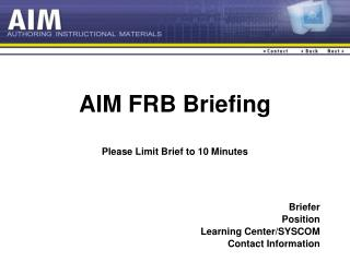 AIM FRB Briefing Please Limit Brief to 10 Minutes