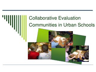 Collaborative Evaluation  Communities in Urban Schools