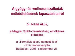 A gyógy- és wellness szállodák működtetésének tapasztalatairól