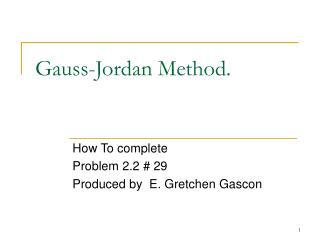 Gauss-Jordan Method.