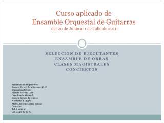 Curso aplicado de Ensamble Orquestal de Guitarras del 20 de Junio al 1 de Julio de 2011