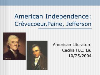American Independence:  Cr vecoeur,Paine, Jefferson
