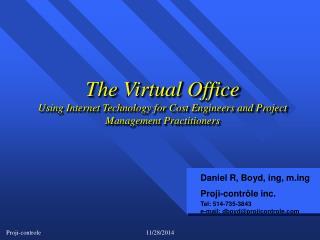 Daniel R, Boyd, ing, mg Proji-contrôle inc. Tel: 514-735-3843 e-mail: dboyd@projicontrole