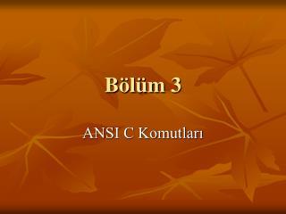 B�l�m 3