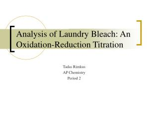 Analysis of Laundry Bleach: An Oxidation-Reduction Titration