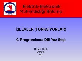 Elektrik-Elektronik                                                 Mühendisliği Bölümü