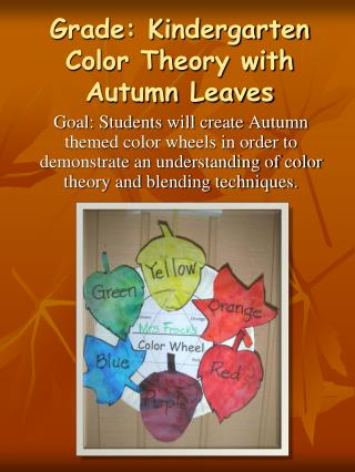 Grade: Kindergarten Color Theory with Autumn Leaves