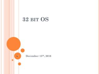 32 bit  OS