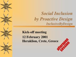 Social Inclusion  by Proactive Design InclusiveByDesign