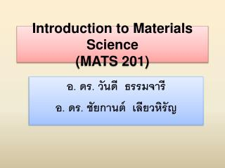 Introduction to Materials Science  (MATS 201)