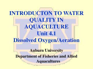 INTRODUCTON TO WATER QUALITY IN AQUACULTURE Unit 4.1  Dissolved Oxygen/Aeration
