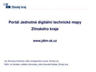 Portál Jednotné digitální technické mapy  Zlínského kraje jdtm-zk.cz