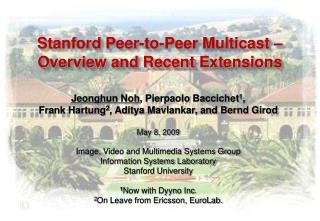 Stanford Peer-to-Peer Multicast  – Overview and Recent Extensions