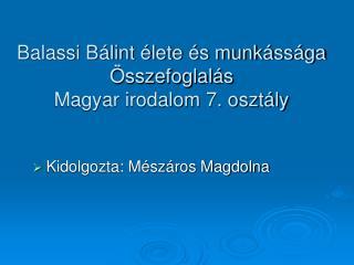 Balassi Bálint élete és munkássága Összefoglalás Magyar irodalom 7. osztály