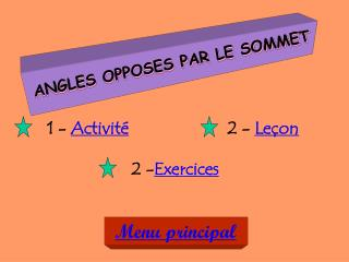 ANGLES OPPOSES PAR LE SOMMET