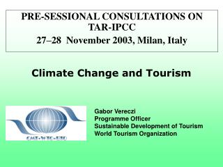 PRE-SESSIONAL CONSULTATIONS ON TAR-IPCC 27–28  November 2003, Milan, Italy